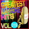 Greatest Karaoke Hits, Vol. 319 (Karaoke Version) - Albert 2 Stone