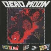 Dead Moon - We Won't Change