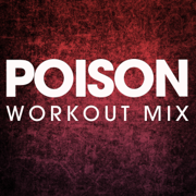 Poison (Extended Workout Mix) - Power Music Workout - Power Music Workout