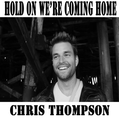 Hold On We're Coming Home - Single - Chris Thompson