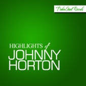 Johnny Horton - They'Ll Never Take Her Love From Me