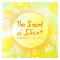 The Sound of Silent - Ambient Cafe, Vol. 1