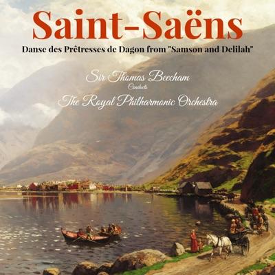 """Saint-Saëns: Danse des Prêtresses de Dagon from """"Samson and Delilah"""" - Single - Royal Philharmonic Orchestra"""