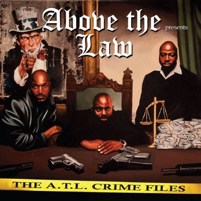 The A.T.L. Crime Files - Above the law