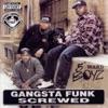 Gangsta Funk (Screwed), 5th Ward Boyz