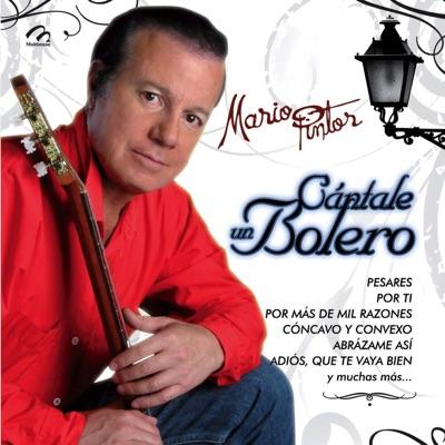Cantale Un Bolero - Mario Pintor