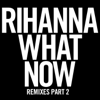 Rihanna - What Now (R3hab Trapped Out Remix) artwork