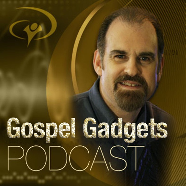 Gospel Gadgets Podcast