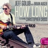 How Long feat Christopher Cross Radio Version Single
