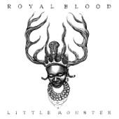 Royal Blood - Little Monster