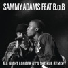 All Night Longer feat B o B It s the Kue Remix Radio Edit Single