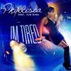 I'm Tired (feat. Florida) - Single, Phyllisia