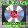 Platinum Trax Classic Country in Concert