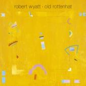 Robert Wyatt - The Age of Self