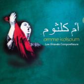 Les Grands Compositeurs Remastered  Umm Kulthum - Umm Kulthum