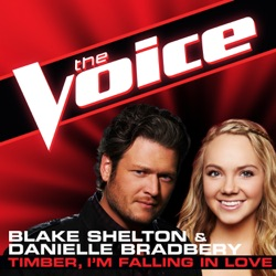 View album Blake Shelton & Danielle Bradbery - Timber, I'm Falling In Love (The Voice Performance) - Single