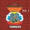 La Rockola - Tangos, Vol. 1