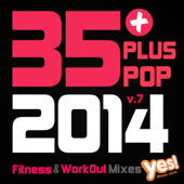 35 Plus Pop Fitness & WorkOut Mixes 2014, Vol.7 (Full-Length Pop Hits for Cardio, Conditioning, Training and Exercise)