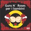 Guns N' Roses Per I Bambini