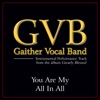 You Are My All In All (Performance Tracks) - EP, Gaither Vocal Band