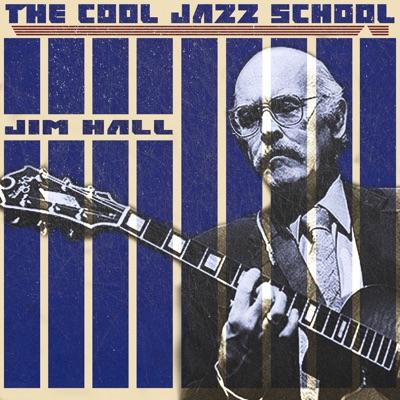 The Cool Jazz School - Jim Hall