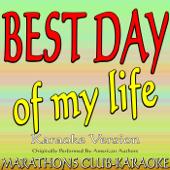 Download Marathons Club-Karaoke - Best Day of My Life (Originally Performed By American Authors) [Karaoke Version]