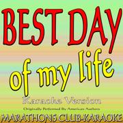 Best Day of My Life (Originally Performed By American Authors) [Karaoke Version] - Marathons Club-Karaoke - Marathons Club-Karaoke