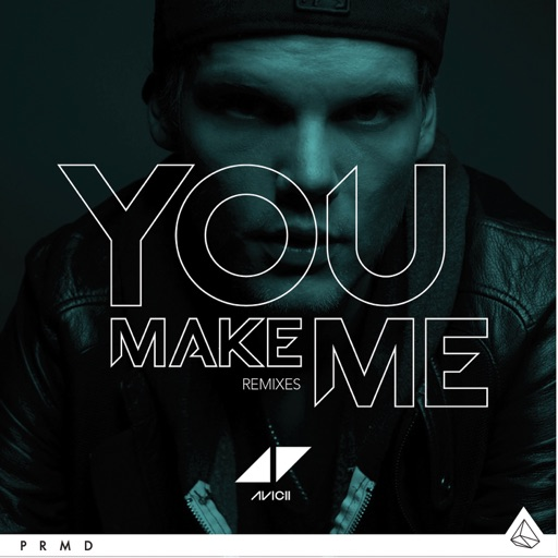 You Make Me (Remixes) - Single