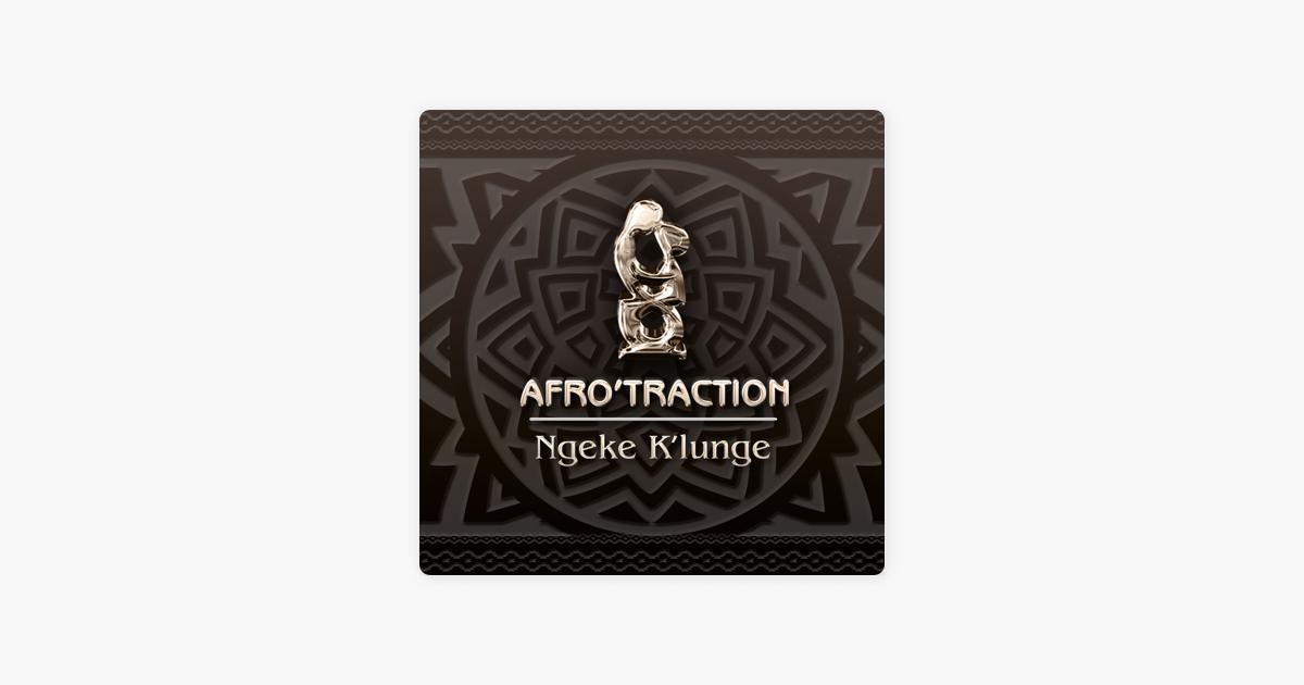 afrotraction ngeke kulunge mp3