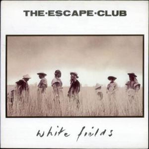The Escape Club - White Fields (Remastered)