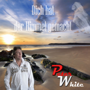 Dich hat der Himmel gemacht - Peter White