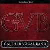 The Best of the Gaither Vocal Band, Gaither Vocal Band