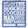 Live At the Basement, Jon Lord & The Hoochie Coochie Men