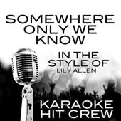 Somewhere Only We Know (In the Style of Lily Allen) [Karaoke Version]