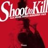 Shoot to Kill - Single ジャケット画像