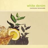 White Denim - At Night in Dreams