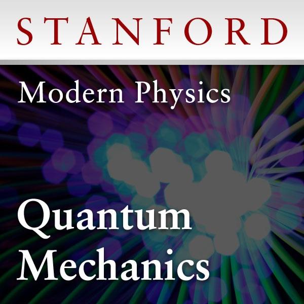 Modern Physics Quantum Mechanics Winter 2012 By Stanford On