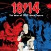 1814! The War of 1812 Rock Opera (Original Cast Recording), 1814