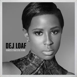 DeJ Loaf - #AndSeeThatsTheThing - EP