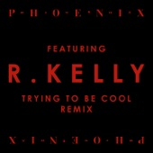 Trying To Be Cool (feat. R Kelly) [Remix] - Single