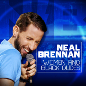 Women And Black Dudes-Neal Brennan
