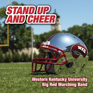 Western Kentucky University Big Red Marching Band & Jeff Bright - We Are Young