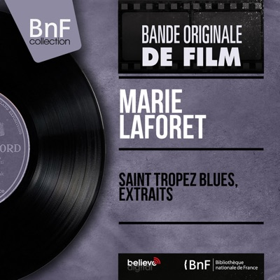 Saint Tropez blues, extraits (Original Motion Picture Soundtrack, Mono Version) - Single - Marie Laforêt