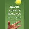 David Foster Wallace - On Tennis: Five Essays (Unabridged)  artwork