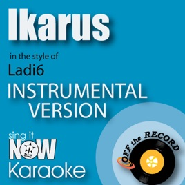 Ikarus (In the Style of Ladi6) [Instrumental Karaoke Version] - Single by  Off the Record Instrumentals