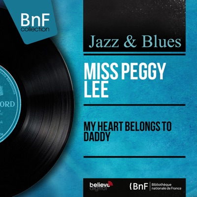 My Heart Belongs to Daddy (Mono Version) - EP - Peggy Lee