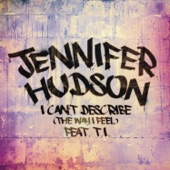 I Can't Describe (The Way I Feel) [feat. T.I.] - Single