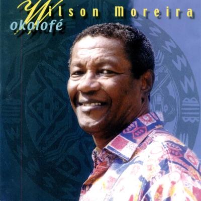 Okolofé - Wilson Moreira