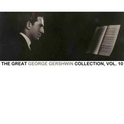 The Great George Gershwin Collection, Vol. 10 - George Gershwin