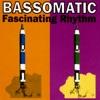Bassomatic - Fascinating Rhythm Soul Odyssey Mix
